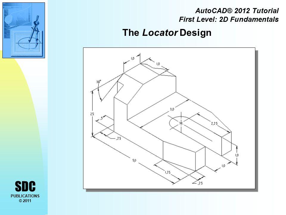 SDC PUBLICATIONS © 2011 AutoCAD® 2012 Tutorial First Level: 2D Fundamentals Layers setup