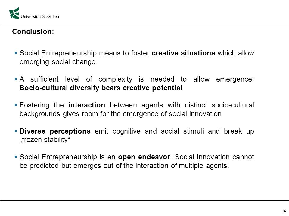 14  Social Entrepreneurship means to foster creative situations which allow emerging social change.