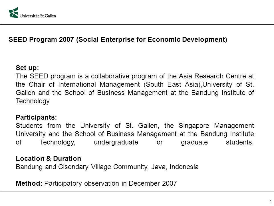 SEED Program 2007 (Social Enterprise for Economic Development) 7 Set up: The SEED program is a collaborative program of the Asia Research Centre at th