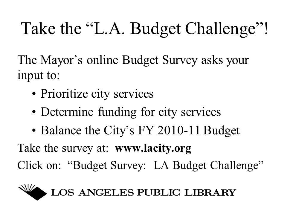 Take the L.A. Budget Challenge .