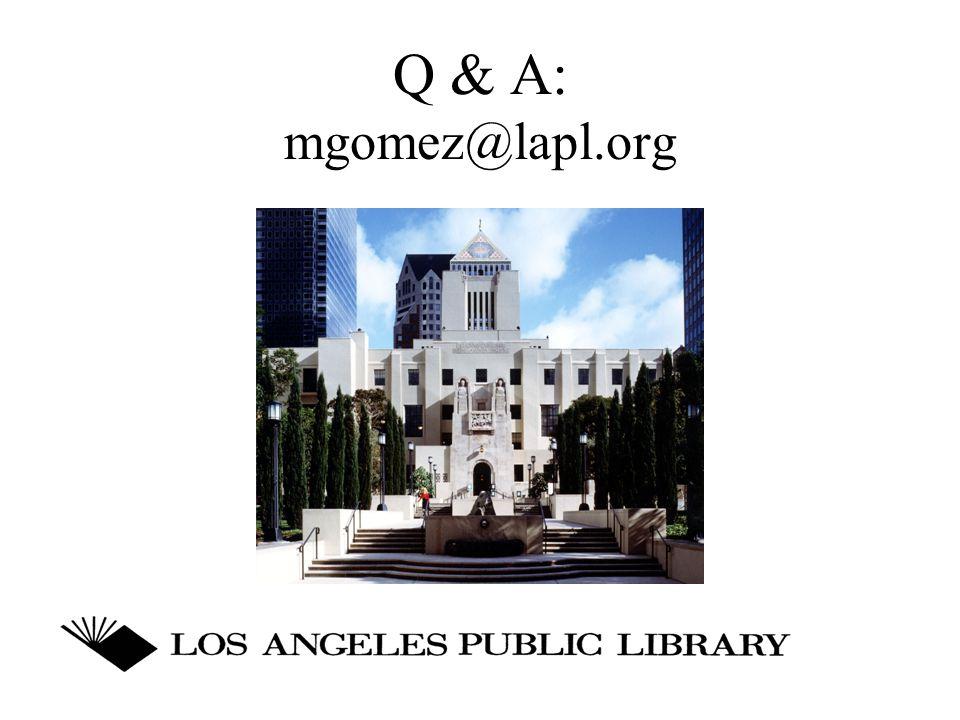 Q & A: mgomez@lapl.org