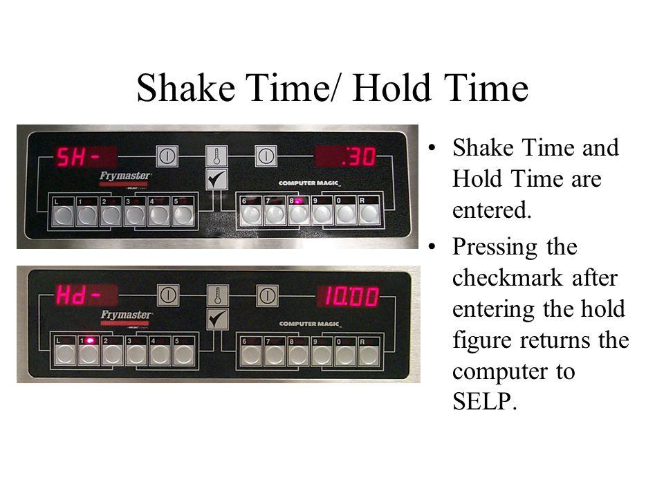 Shake Time/ Hold Time Shake Time and Hold Time are entered.