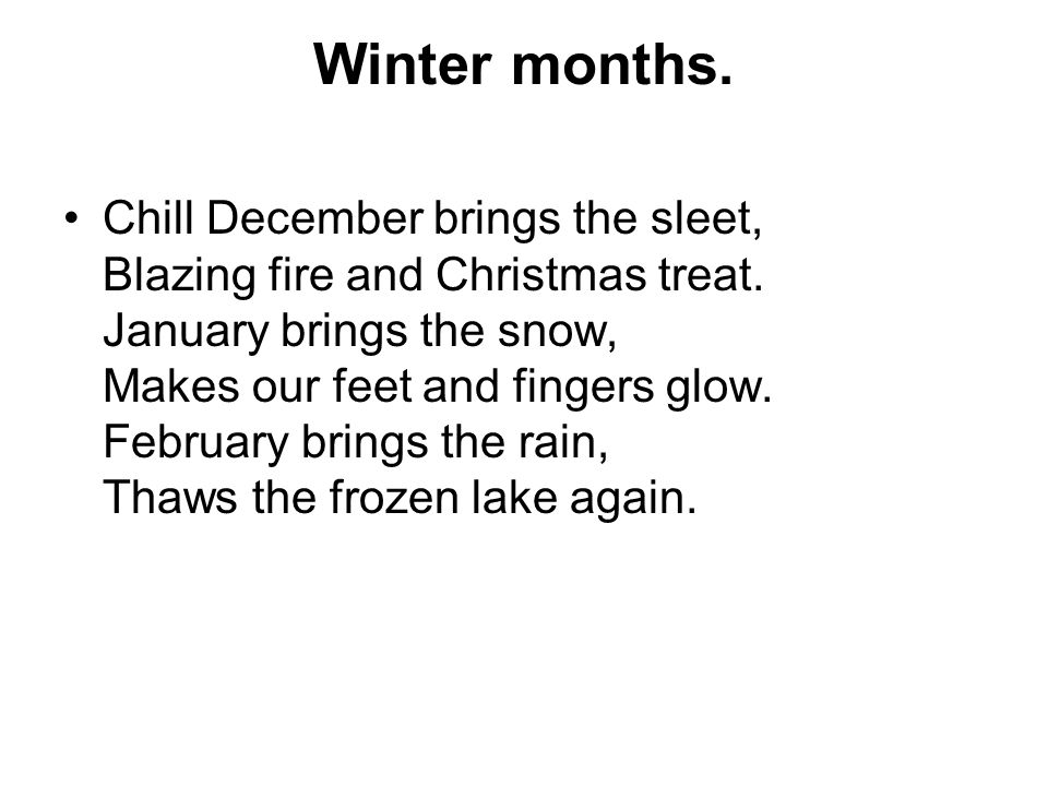 Winter months. Chill December brings the sleet, Blazing fire and Christmas treat.