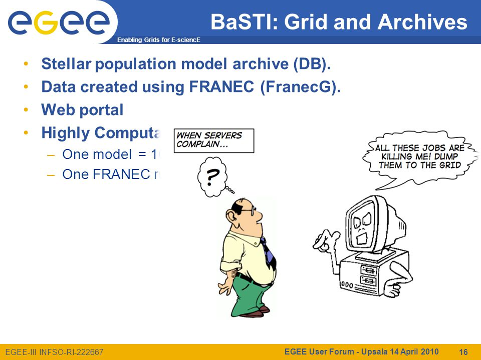 Enabling Grids for E-sciencE EGEE-III INFSO-RI-222667 BaSTI: Grid and Archives Stellar population model archive (DB).
