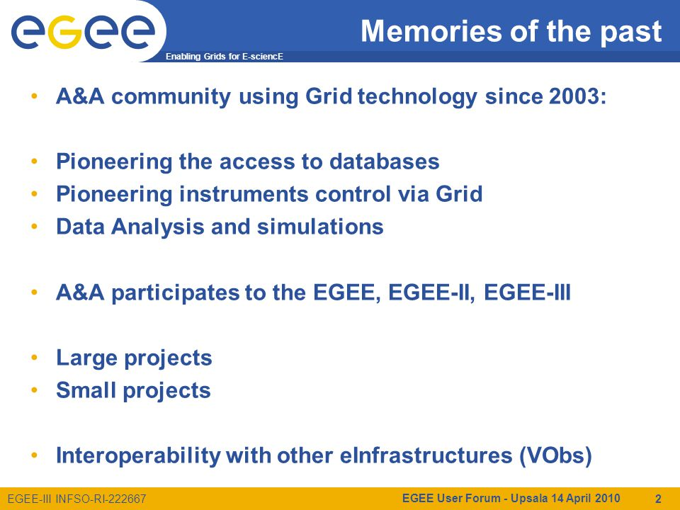 Enabling Grids for E-sciencE EGEE-III INFSO-RI-222667 Grid And HPC Numerical Simulations New Simulations need to be analyzed Small scale simulations on the Grid PRACE new paradigm TriGrid experience –HPC WG (Dr.