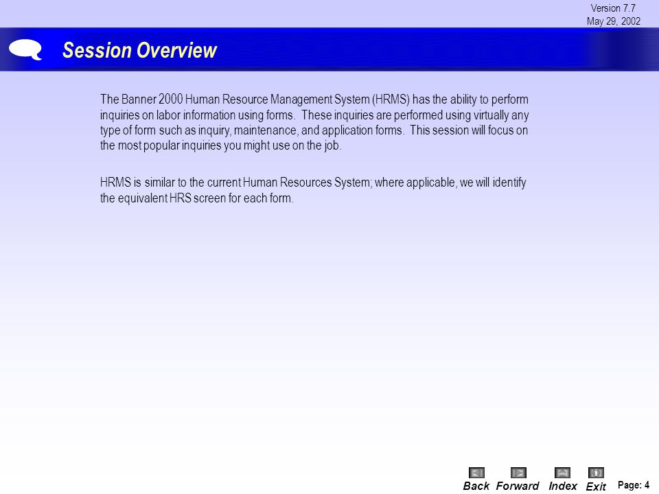 Version 7.7 May 29, 2002 BackForwardIndex Exit Page: 15 Discussion: Compare HRS & HRMS Regarding E-Classes & Other Information  HRSHRMS Job Groups (AKA Job Codes)Employee Classes (E-Classes) E-Classes define your relationship with the university by identifying your benefits, leave accruals, etc.