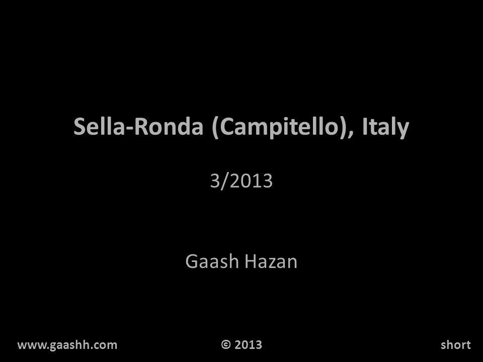 Sella-Ronda (Campitello), Italy 3/2013 Gaash Hazan www.gaashh.comshort© 2013