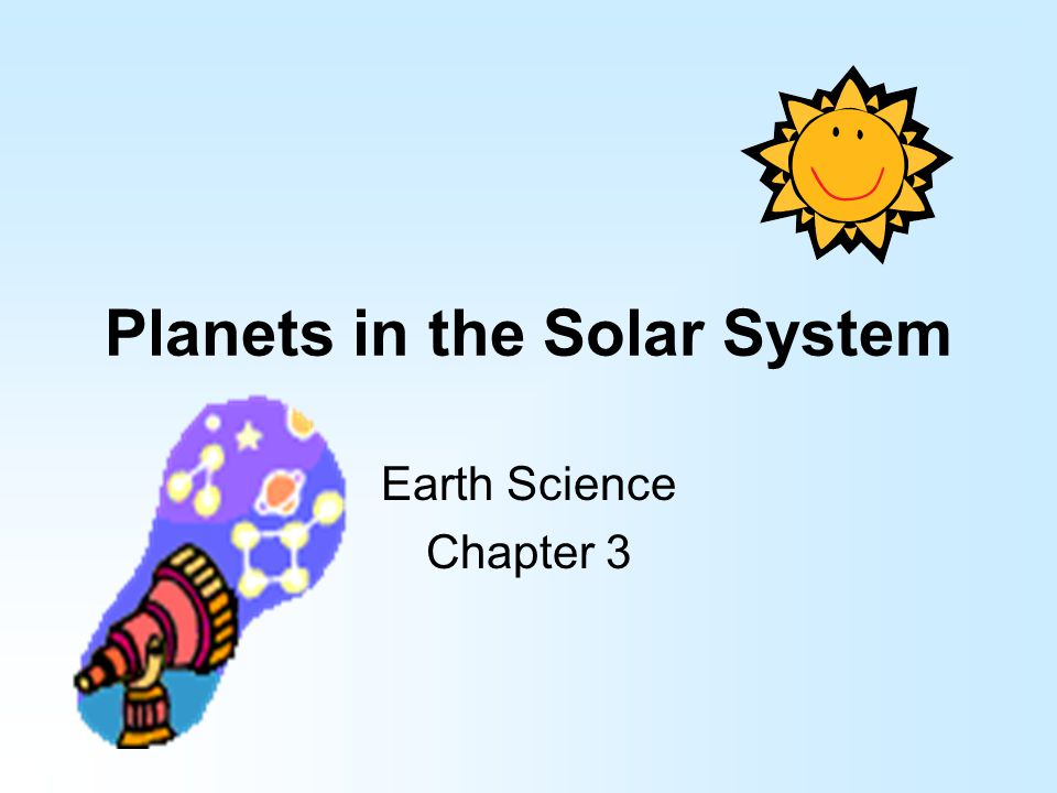 Planets in the Solar System Earth Science Chapter 3
