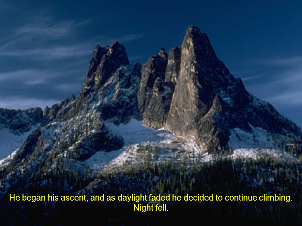 The Doubt Brought the End There is a story of a cliffhanger, determined to reach the summit of a high mountain.
