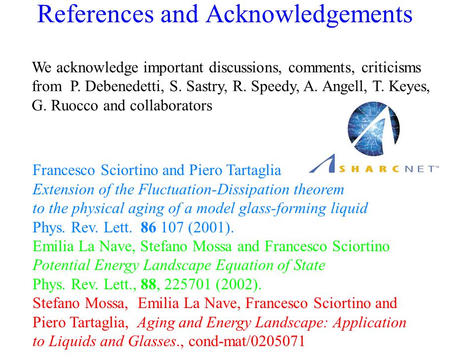 References and Acknowledgements We acknowledge important discussions, comments, criticisms from P.
