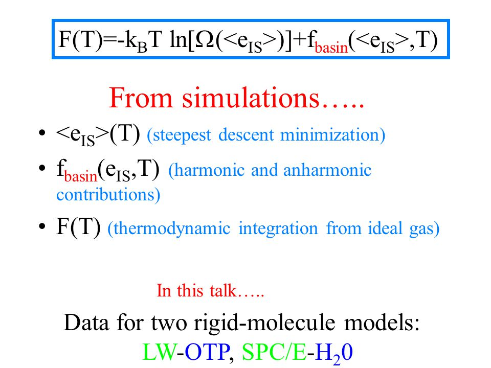 F(T)=-k B T ln[  ( )]+f basin (,T) From simulations…..
