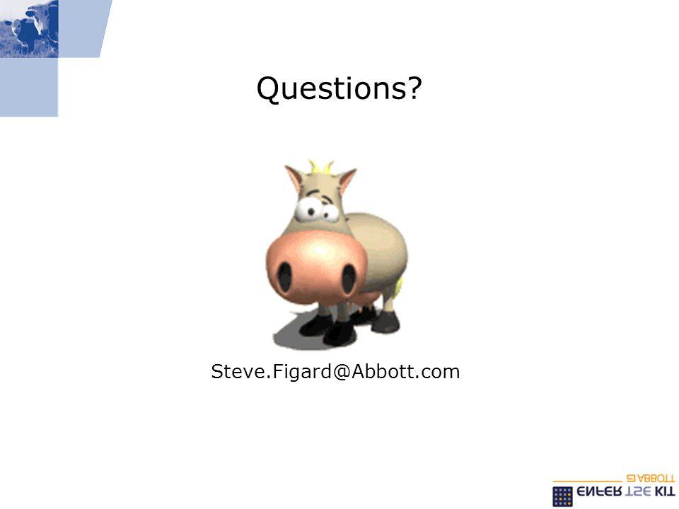 Questions? Steve.Figard@Abbott.com