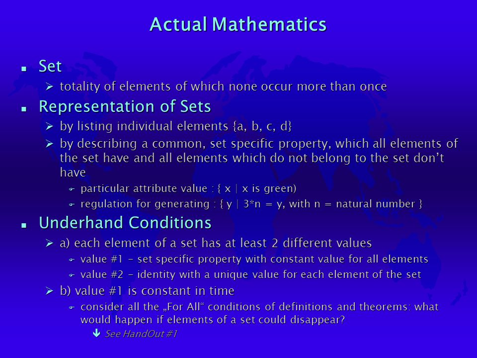Actual Mathematics n Set Øtotality of elements of which none occur more than once n Representation of Sets Øby listing individual elements {a, b, c, d