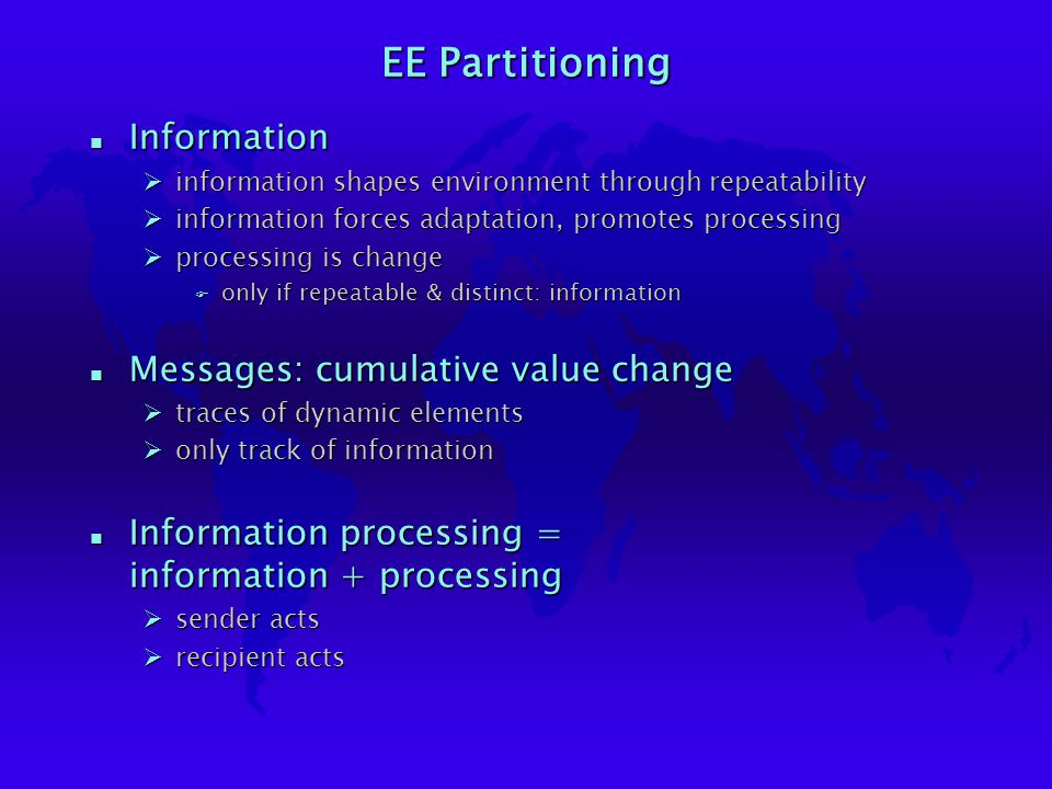 EE Partitioning n parts of message from sender n parts of message from recipient Øorigin Øresult Øcause Øeffect Øaction Øreaction Øunknow process ==> object of interest Øwellknown process ==> no need for knowledge besides n parts of message Øfrom sender Øfrom recipient