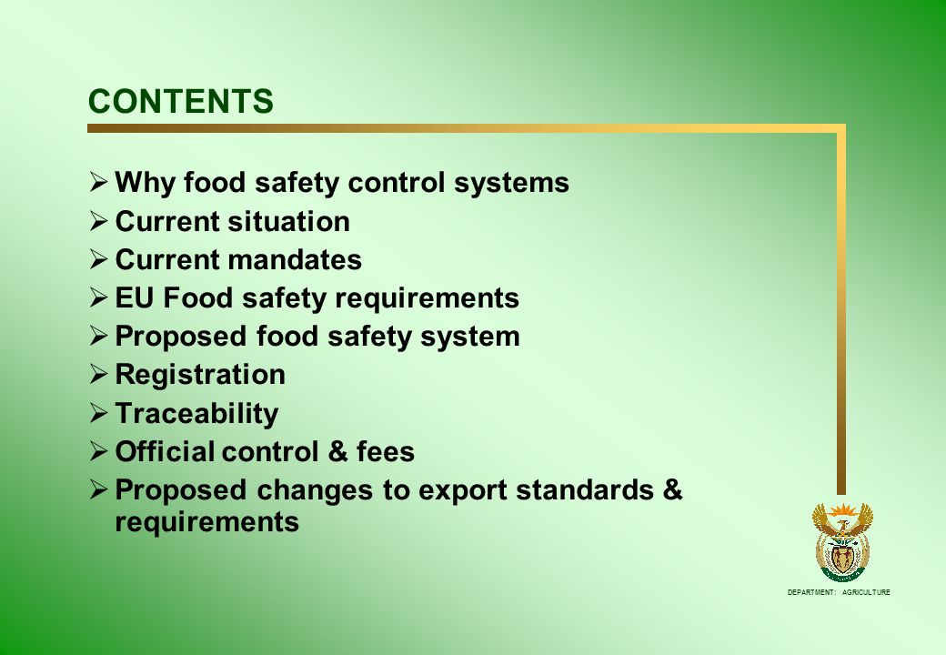 DEPARTMENT: AGRICULTURE Why must export Food Safety Control Systems be in place?