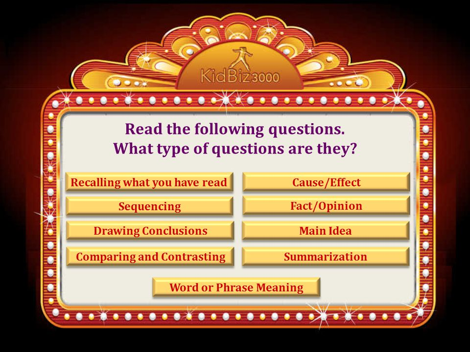 Read the following questions.What type of questions are they.