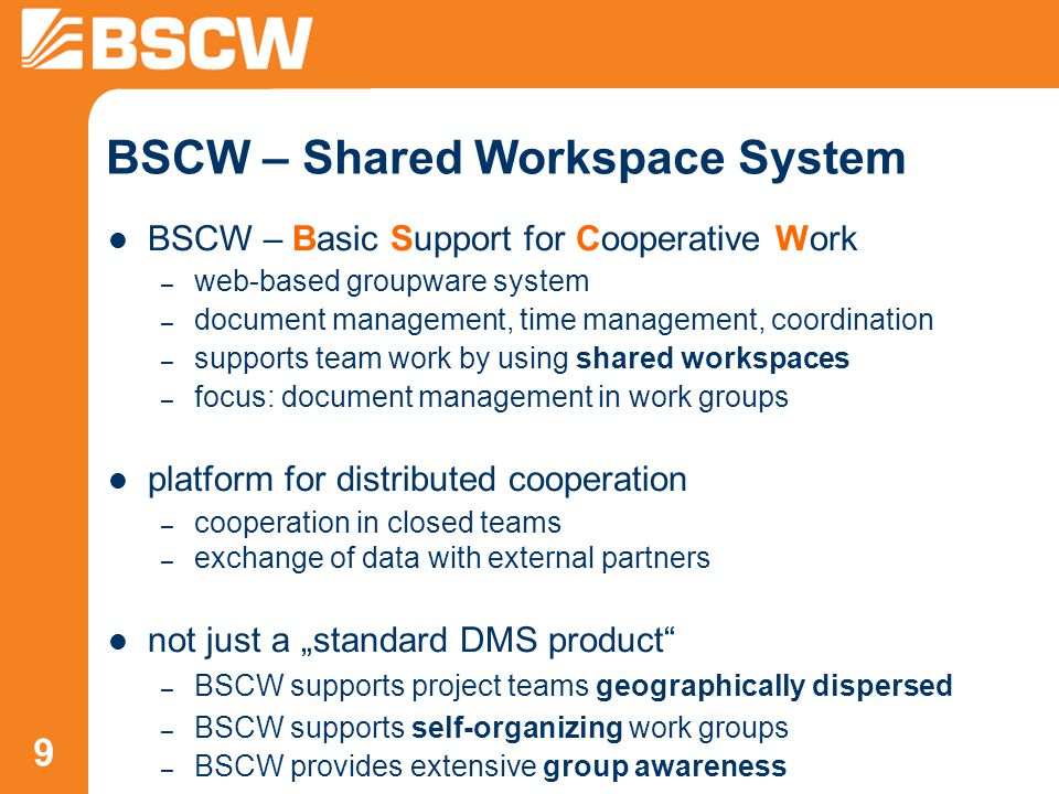 40 Member Management personal address book – management of BSCW users – automatically updates when new users are invited – makes finding and inviting new users easier – direct access to contact data of users workspace members – list of authorized members – displays role(s) of members – easy adding or removing of members