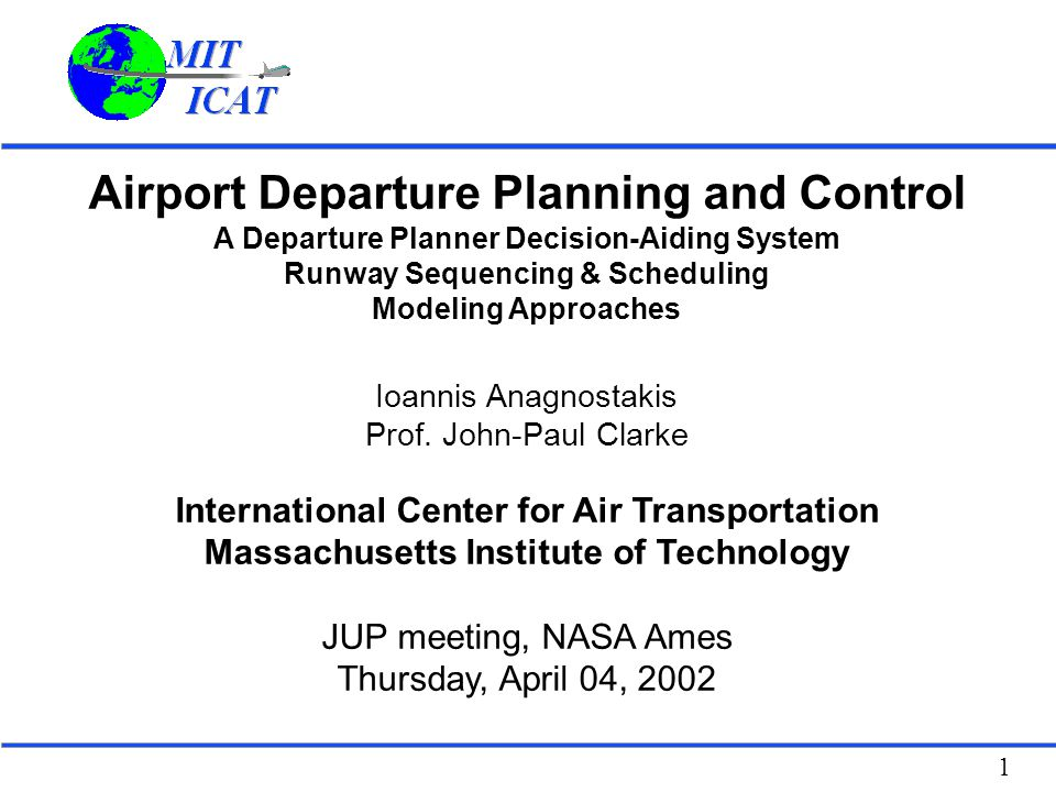 1 Airport Departure Planning and Control A Departure Planner Decision-Aiding System Runway Sequencing & Scheduling Modeling Approaches Ioannis Anagnos