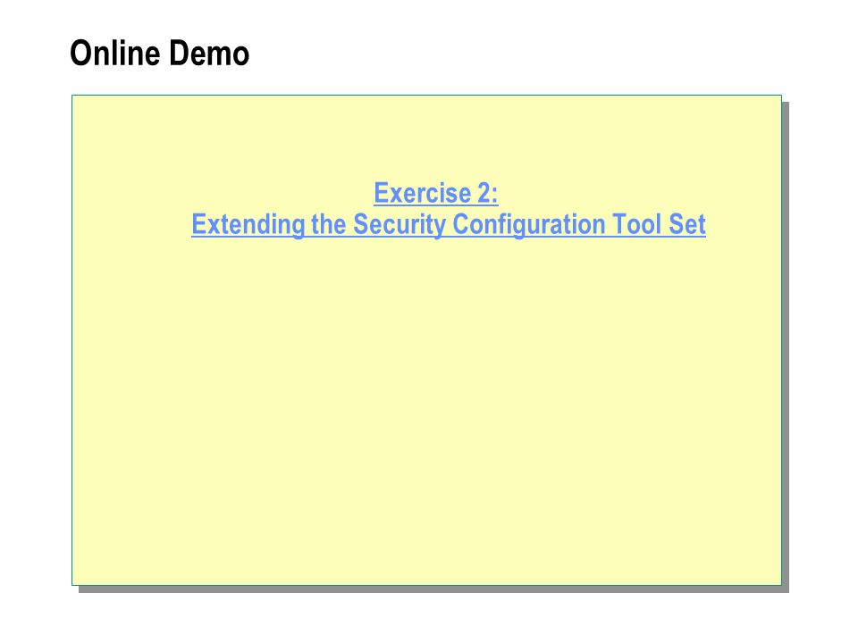 Online Demo Exercise 2: Extending the Security Configuration Tool Set