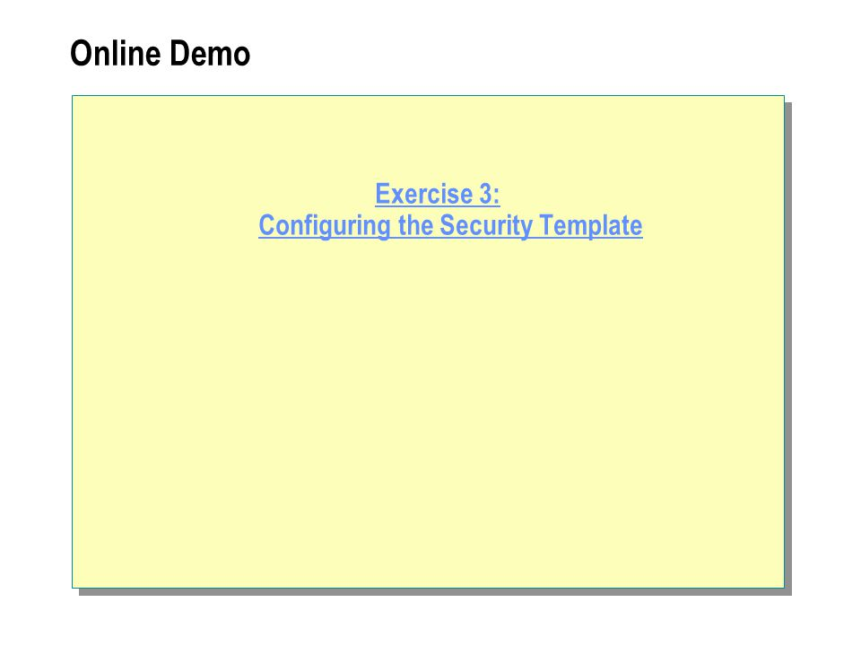Online Demo Exercise 3: Configuring the Security Template