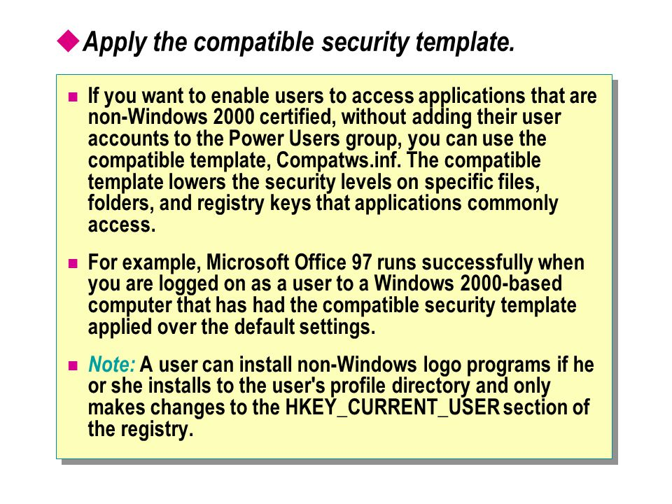  Apply the compatible security template.