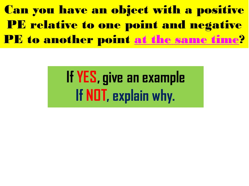 Can you have an object with a positive PE relative to one point and negative PE to another point at the same time.