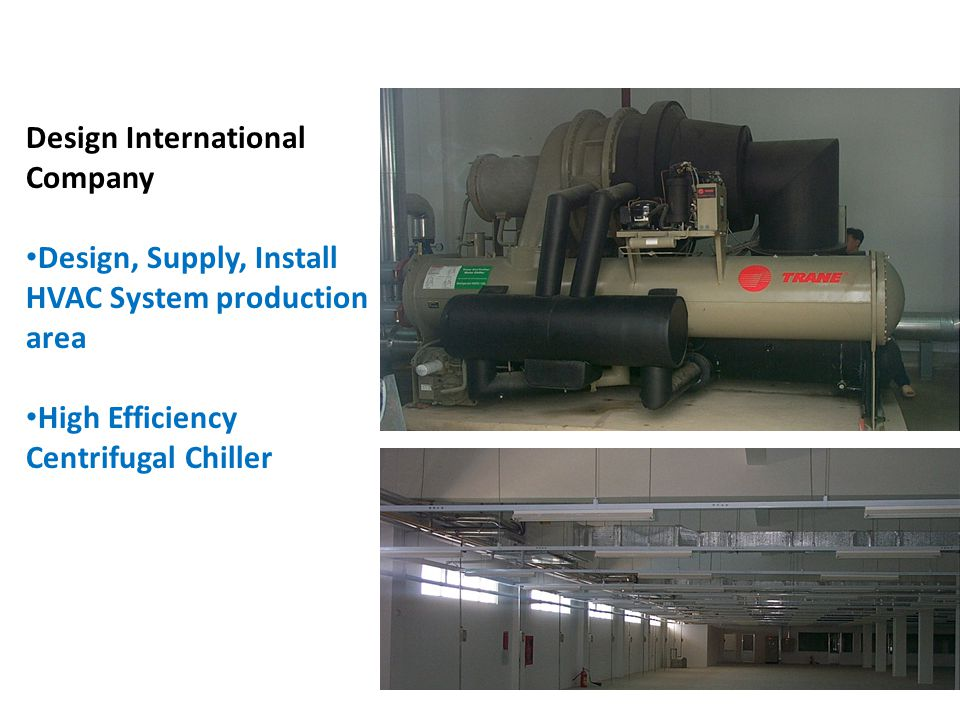 BACH KHOA Design International Company Design, Supply, Install HVAC System production area High Efficiency Centrifugal Chiller