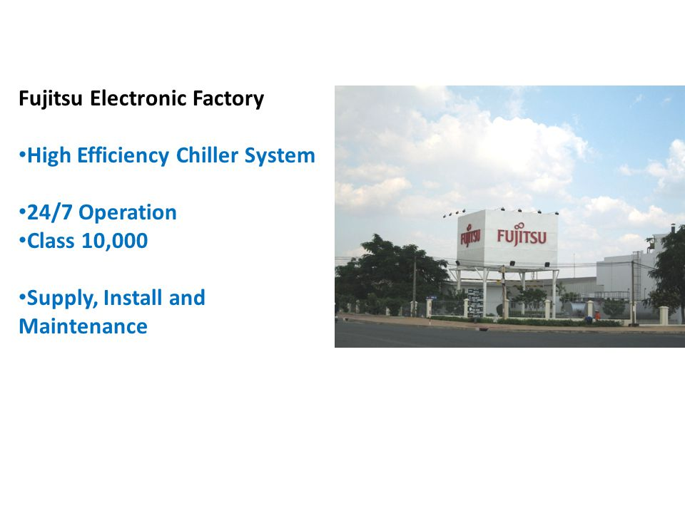 BACH KHOA Fujitsu Electronic Factory High Efficiency Chiller System 24/7 Operation Class 10,000 Supply, Install and Maintenance