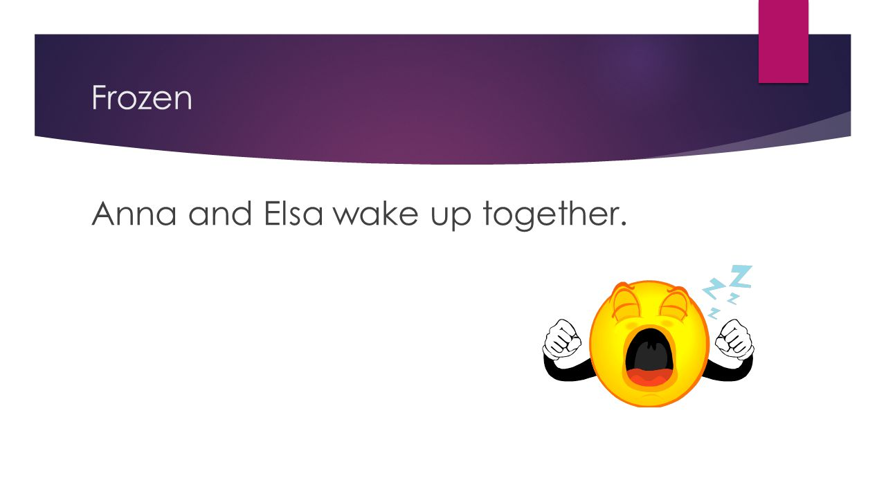 Frozen Anna and Elsa wake up together.