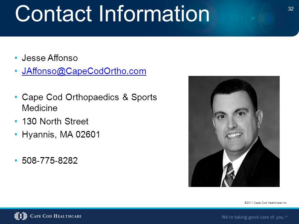 Contact Information Jesse Affonso JAffonso@CapeCodOrtho.com Cape Cod Orthopaedics & Sports Medicine 130 North Street Hyannis, MA 02601 508-775-8282 ©2