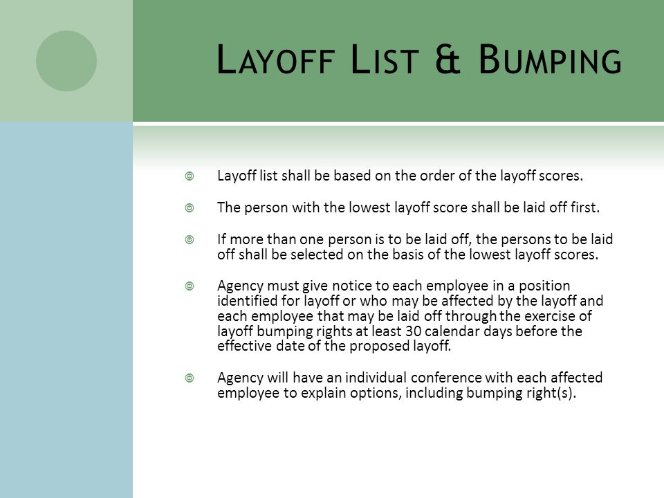 B UMPING  Bump any probationary employee if meet selection criteria (regardless of layoff score).