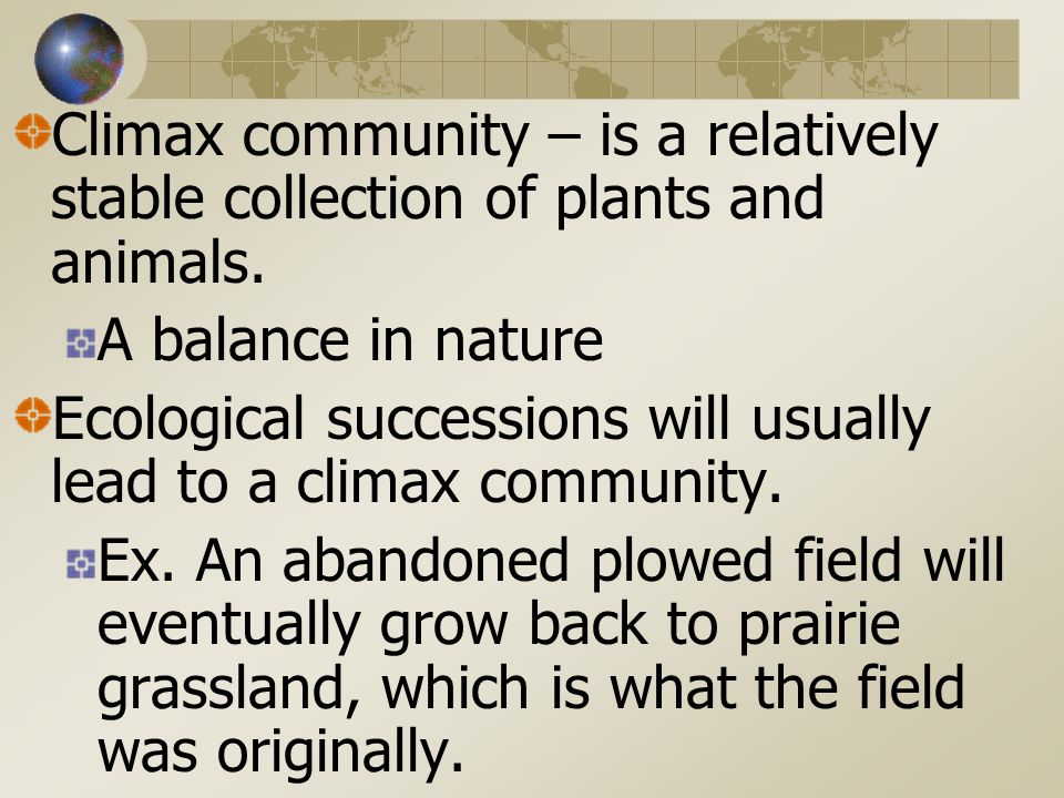 Ch. 4 - Ecological Succession This is where an existing community is gradually replaced by another community. 2 types of successions 1. Primary – an a