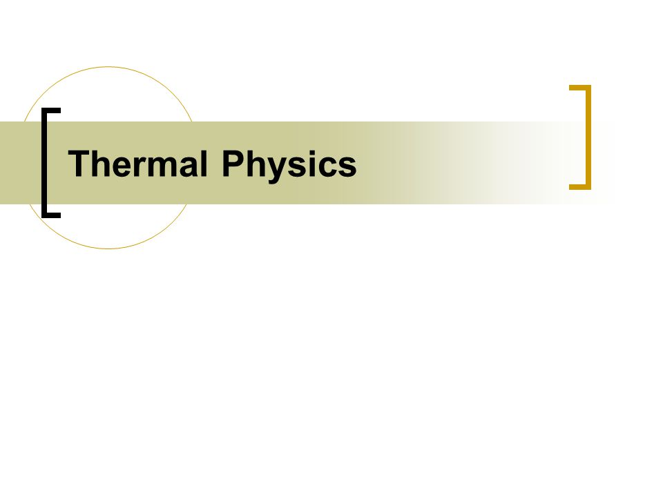 First Law of Thermodynamics Whenever heat flows into a system, the gain of thermal energy equals the amount of heat transferred.