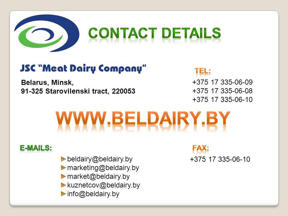 Belarus, Minsk, 91-325 Starovilenski tract, 220053 +375 17 335-06-10 +375 17 335-06-09 +375 17 335-06-08 +375 17 335-06-10
