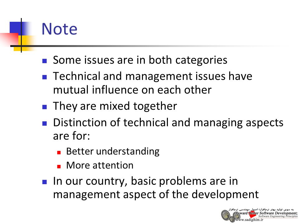 Software development (SD) problems SD is a kind of development; so it inherits all development issues; such as investment, market, resources.