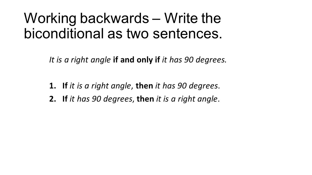 Working backwards – Write the biconditional as two sentences.