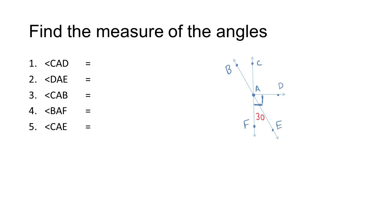 Find the measure of the angles 1.<CAD= 2.<DAE= 3.<CAB= 4.<BAF= 5.<CAE=