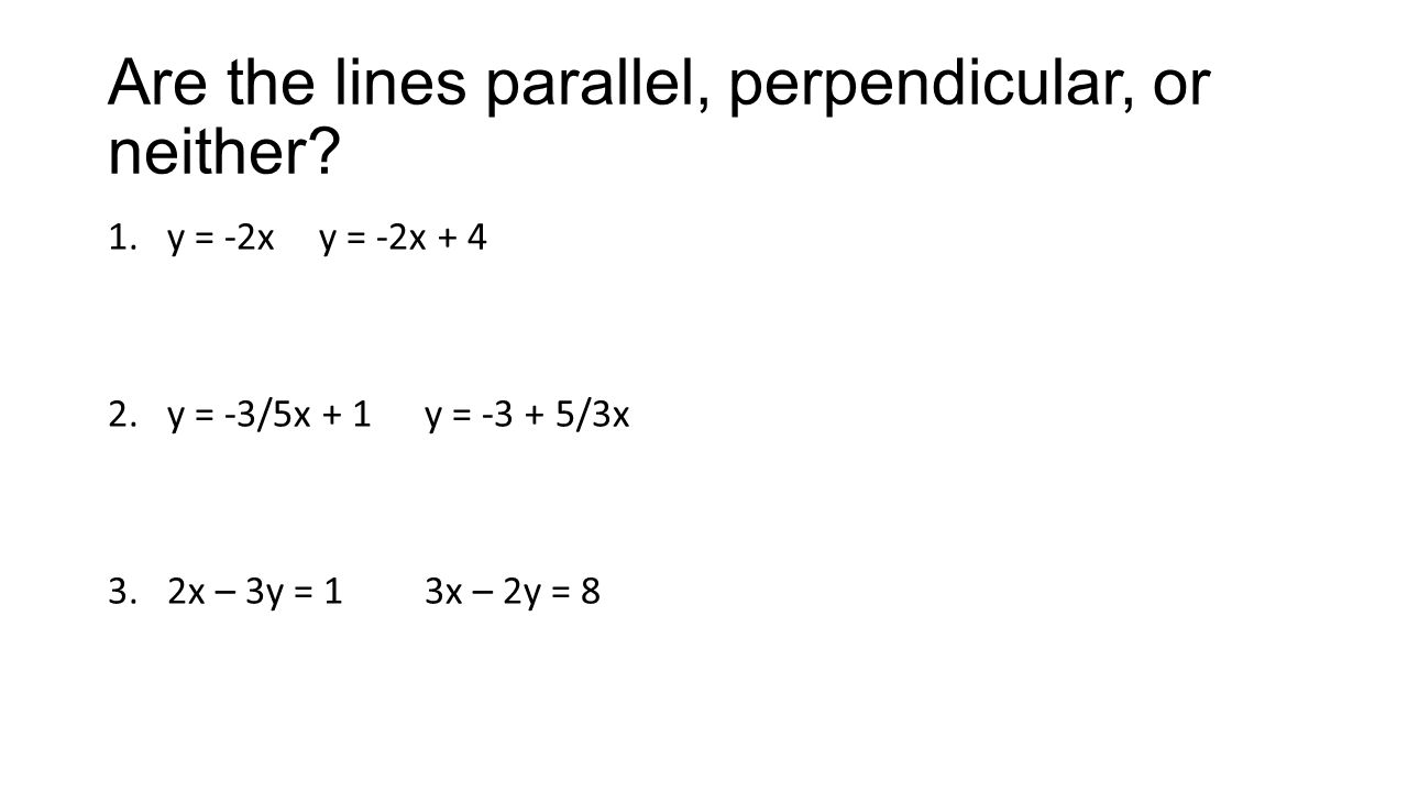Are the lines parallel, perpendicular, or neither.