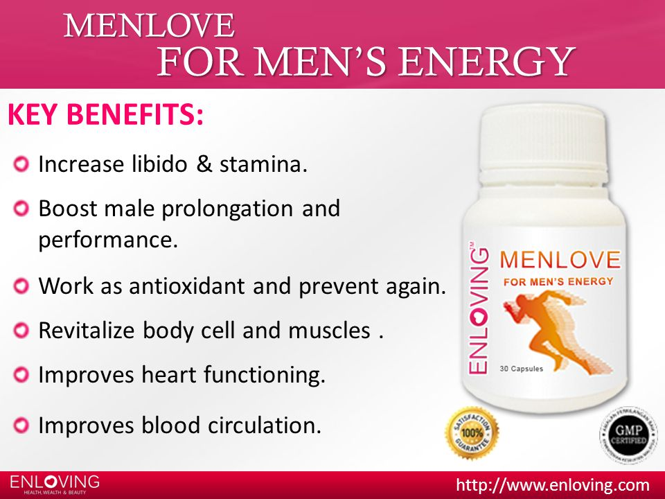 http://www.enloving.com MENLOVE FOR MEN'S ENERGY KEY BENEFITS: Boost male prolongation and performance.