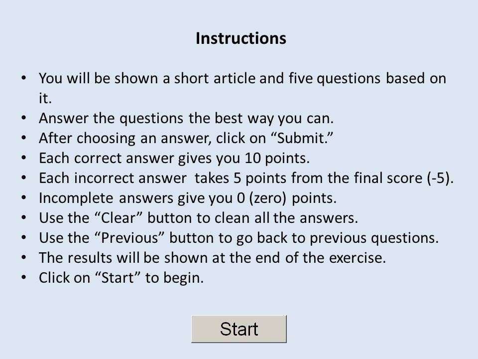 Instructions You will be shown a short article and five questions based on it.