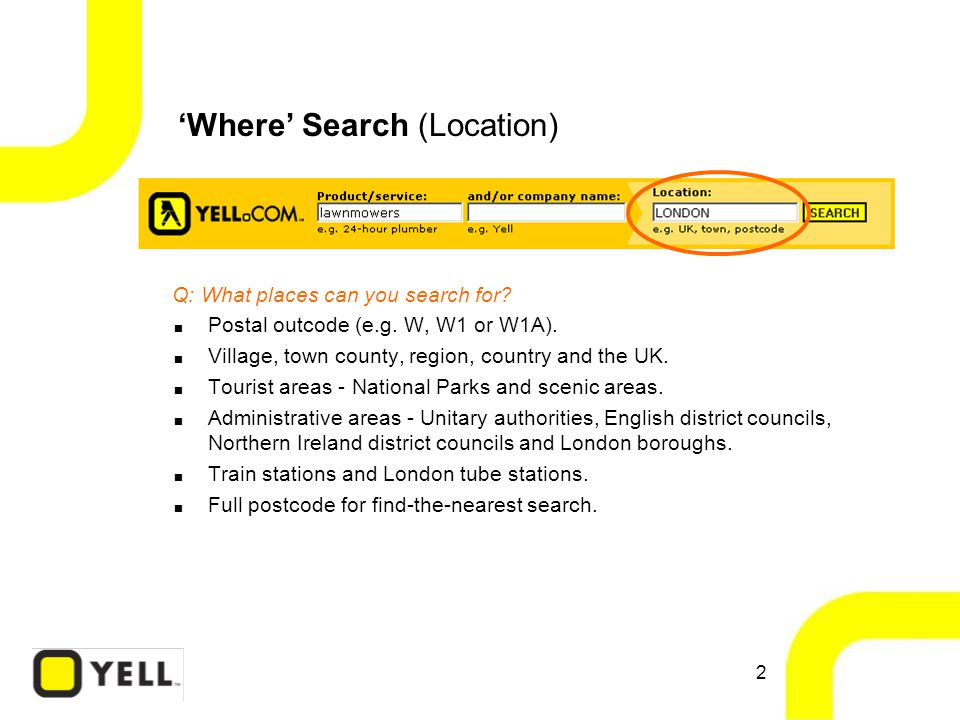 2 'Where' Search (Location) Q: What places can you search for.