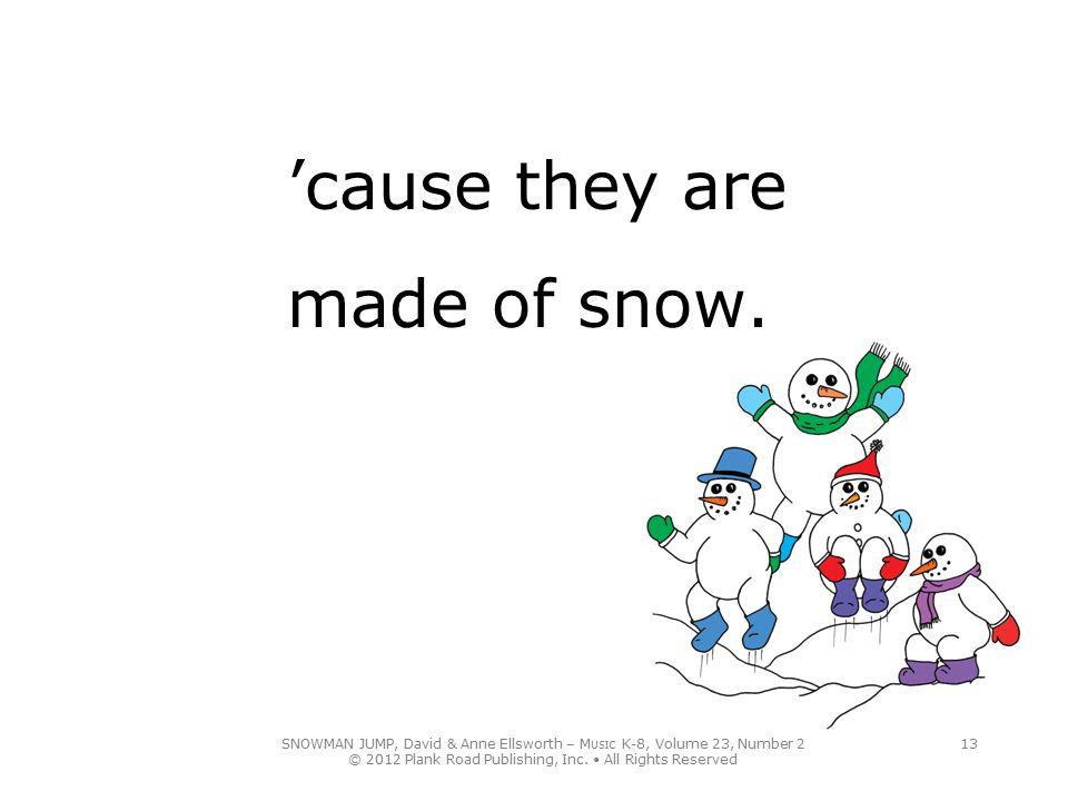 SNOWMAN JUMP, David & Anne Ellsworth – M USIC K-8, Volume 23, Number 2 © 2012 Plank Road Publishing, Inc.
