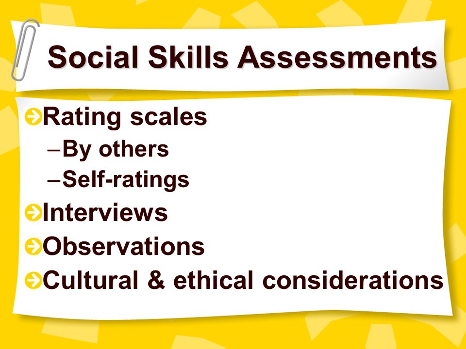 Social Skills Assessment Skill or performance deficits.