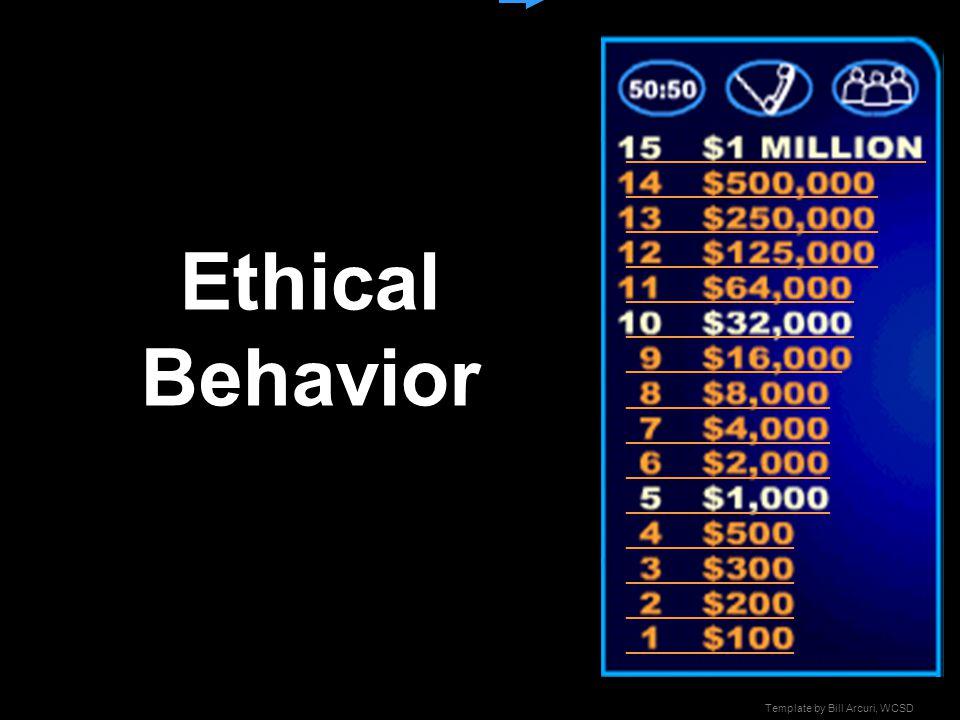 Ethical Behavior _________________________ _____________________ ___________________ __________________ _________________ ______________