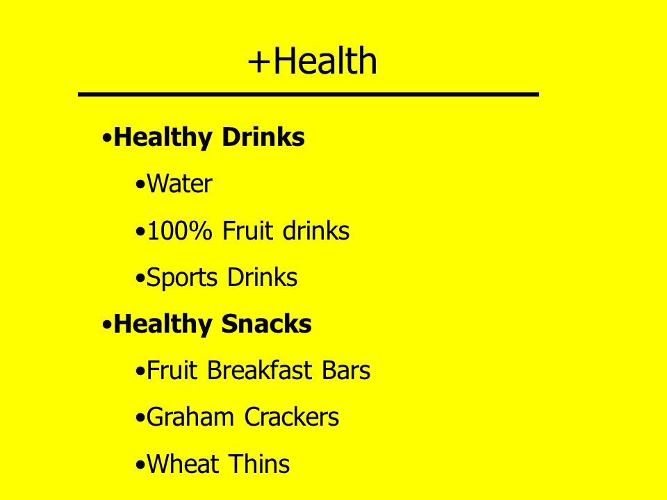+Health Healthy Drinks Water 100% Fruit drinks Sports Drinks Healthy Snacks Fruit Breakfast Bars Graham Crackers Wheat Thins