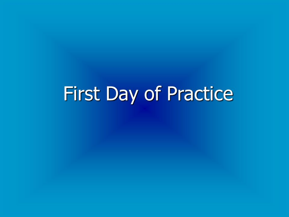 First Day of Practice