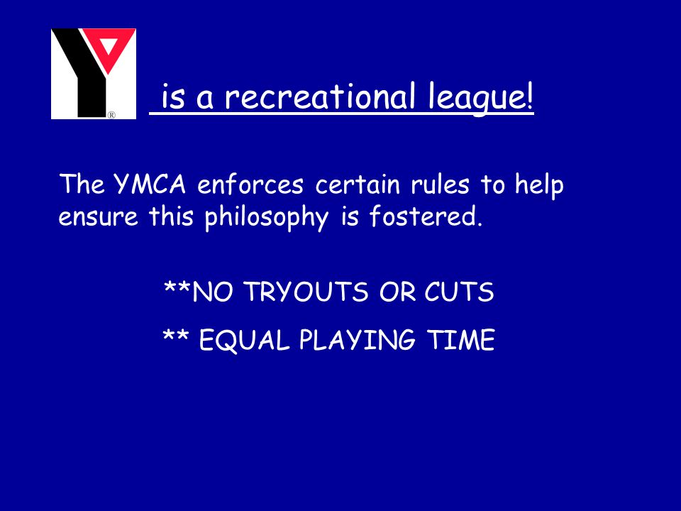 **NO TRYOUTS OR CUTS ** EQUAL PLAYING TIME is a recreational league.