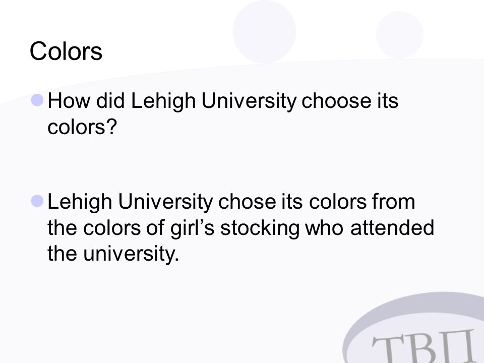 Colors How did Lehigh University choose its colors.