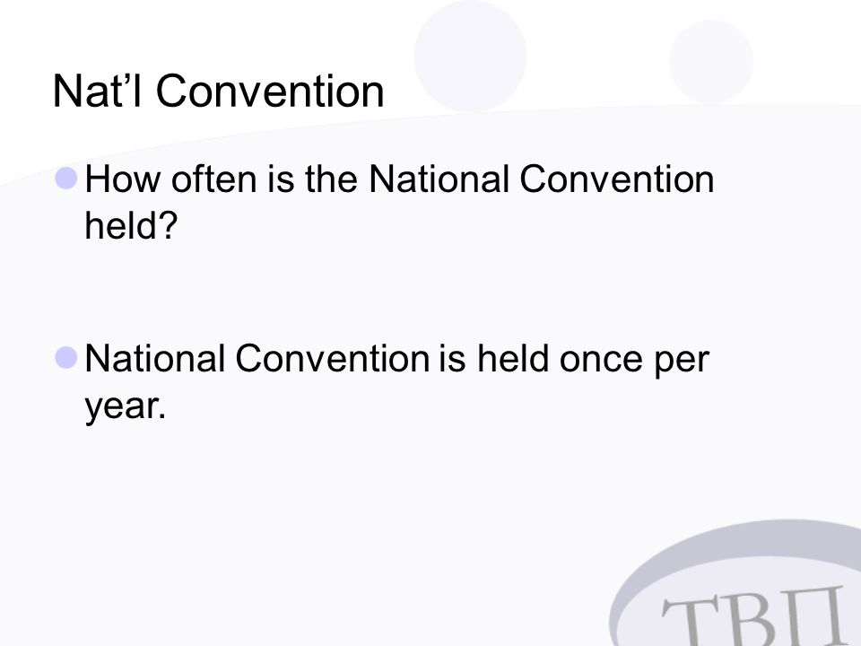 Nat'l Convention How often is the National Convention held.