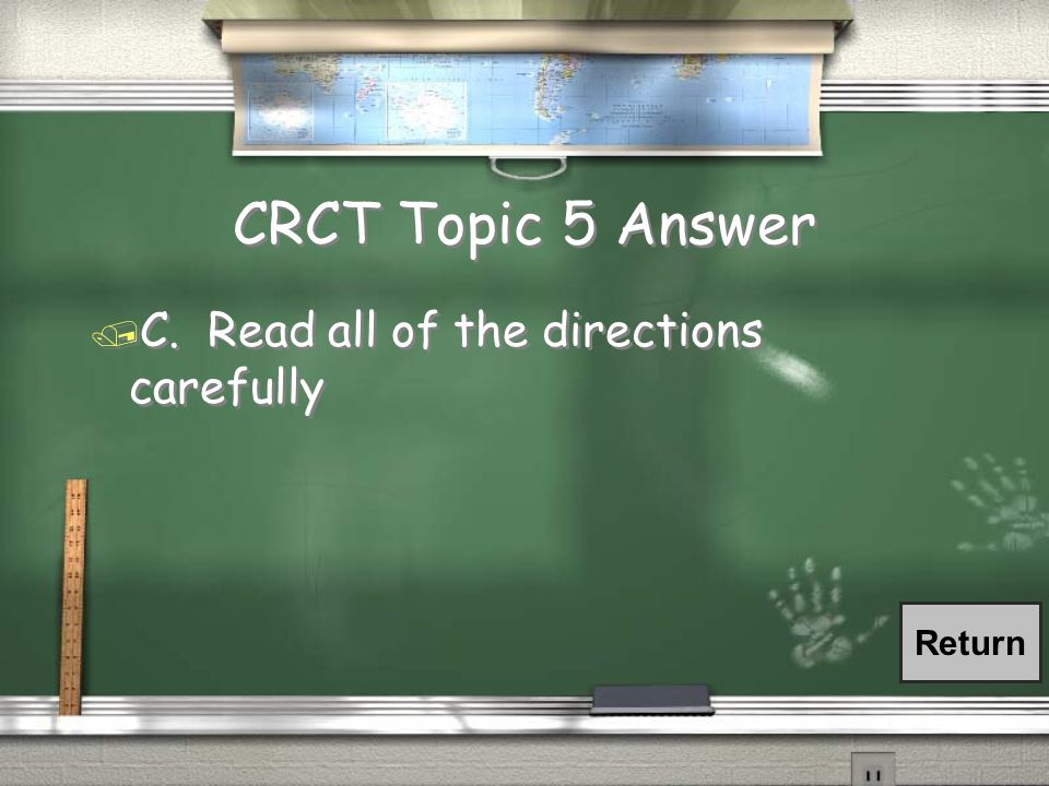 CRCT Topic 5 Question / Before beginning a new section you should… / A.